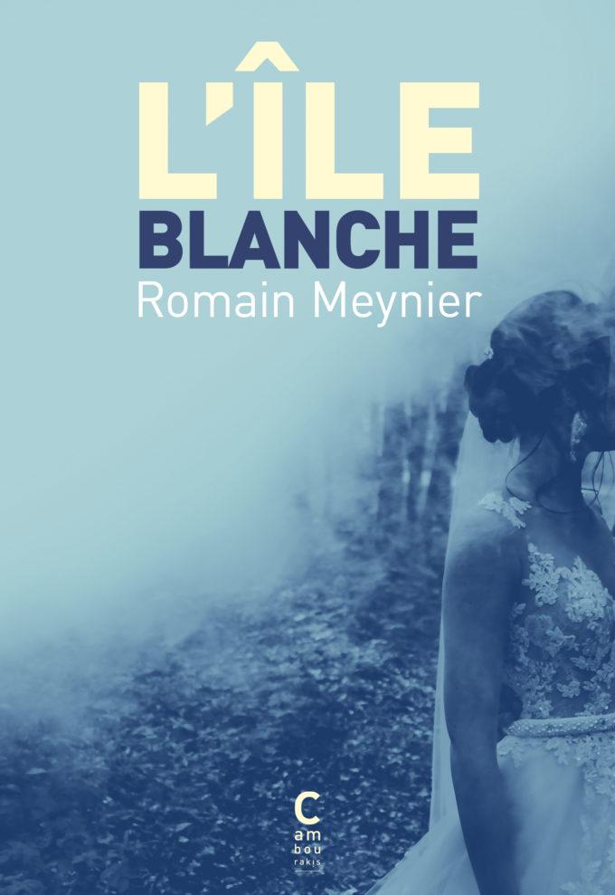 Romain-Meynier-Lîle-blanche_COUV-680x989